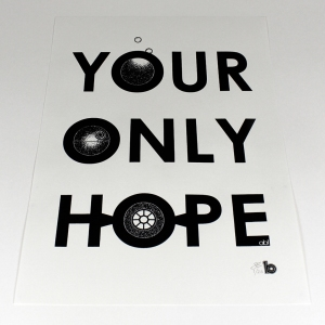 your only hope A3 print 3