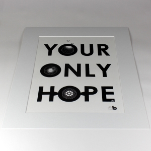 your only hope A3 print 4